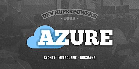 Azure Superpowers Tour - Melbourne tickets