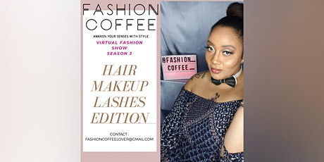 Fashion Coffee Virtual Fashion Show: Season 3 - Hair, Makeup, Lashes tickets