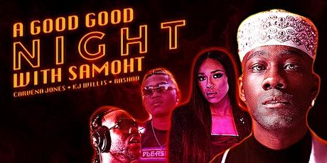 Good Good Night with Samoht and Carvena Jones tickets