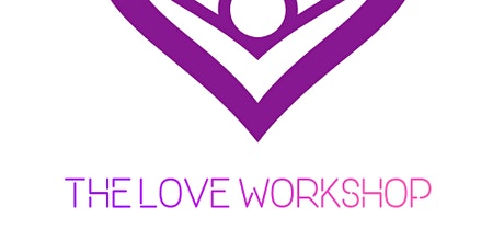 "Life, Love And Relationship Presents  ""The Love Workshop"" tickets"