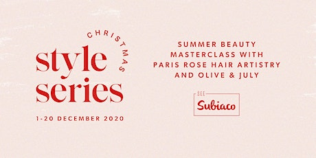 Summer Beauty Masterclass with Paris Rose Hair Artistry and Olive & July tickets
