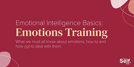Emotional Intelligence Training: All about EMOTIONS (Part 1) tickets