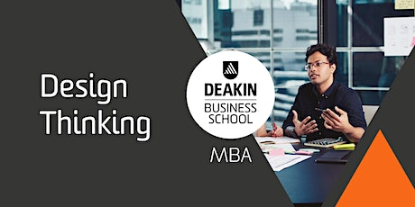 Deakin MBA Masterclass - Design Thinking 2 tickets