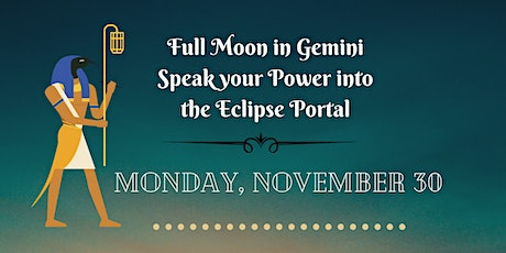 Full Moon in Gemini - Speak Your Power into the Eclipse Portal tickets