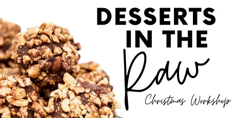 Desserts in the RAW: Christmas Workshop tickets