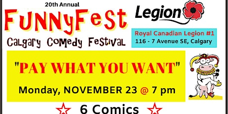 MONDAY Nov. 23 @ 7 pm - PAY WHAT YOU WANT - Royal Canadian Legion-FUNNYFEST tickets