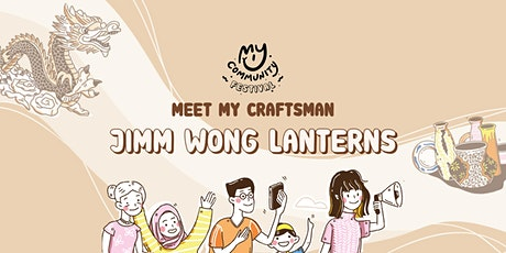 Meet My Craftsman: Lantern maker Jimm Wong tickets