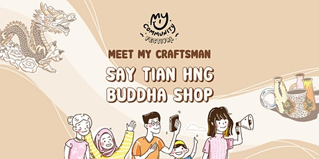 Meet My Craftsman: Ng Yeow Hua of Say Tian Hng tickets
