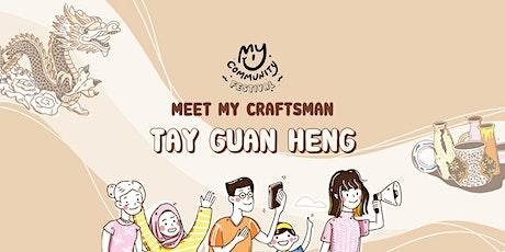 Meet My Craftsman: Albert Tay of Tay Guan Heng tickets