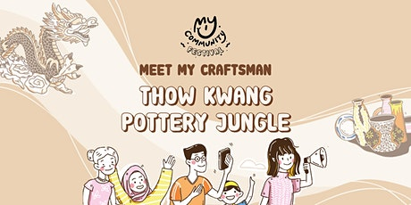 Meet My Craftsman: Stella Tan of Thow Kwang Pottery Jungle tickets