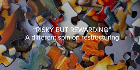 """""""RISKY BUT REWARDING"""" – A different spin on restructuring"""