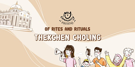 Of Rites and Rituals: Thekchen Choling tickets