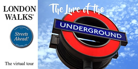 The Lure of the Underground Tour.  A virtual London Walk tickets