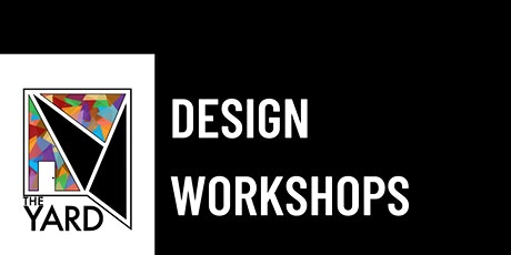 The Yard: Young Designer Workshops tickets