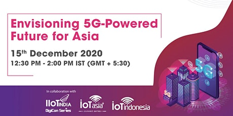Envisioning 5G-Powered Future for Asia tickets