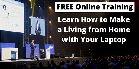 Learn How to Make a Living from Home with  Your Laptop tickets