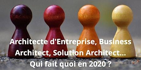 Architectes : d'Entreprise, Business, Solution , Qui fait quoi en 2020 ? billets