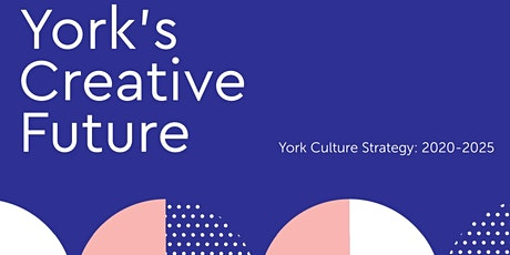 York's Creative Future: York Culture Strategy Launch tickets