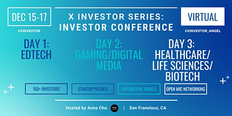 X Investor Series: EdTech, Gaming/Digital Media, and Healthcare/Life... tickets