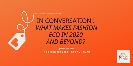 In Conversation : What Makes Fashion Eco in 2020 and Beyond? tickets