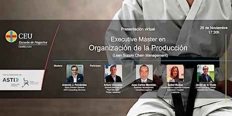 Presentación Executive Master en Organización de la Producción entradas