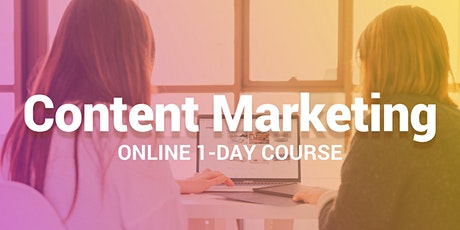 Content Marketing - Online 1-Day Course tickets