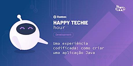 """Happy Techie Hour """"Uma experiência codificada: cria uma aplicação Java"""" bilhetes"""