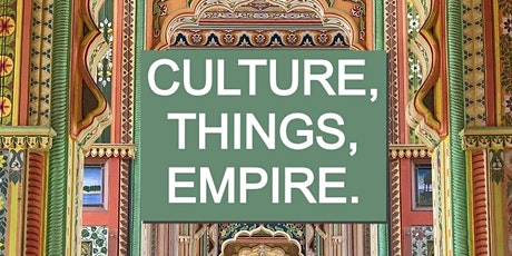 Culture, Things, and Empire: Series One, Materials tickets