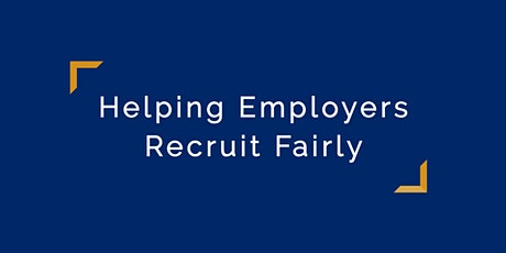 Helping Employers Recruit Fairly tickets