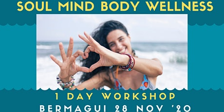 Soul Mind Body Wellness Foundations Workshop tickets