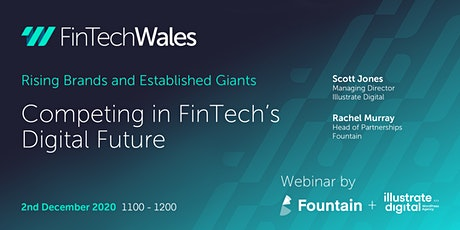 Rising Brands & Established Giants - Competing in FinTech's Digital Future tickets