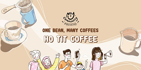 One Bean, Many Coffees: Ho Tit Coffee Powder Factory tickets