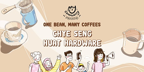 One Bean, Many Coffees: Chye Seng Huat Hardware tickets