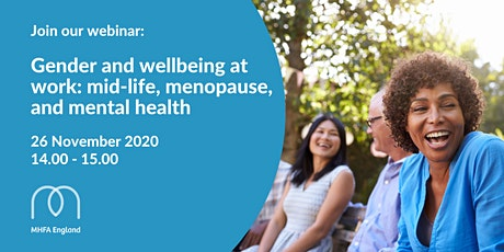 Gender and wellbeing at work: mid-life, menopause, and mental health tickets