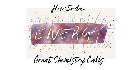 How To Do Great Chemistry Calls tickets