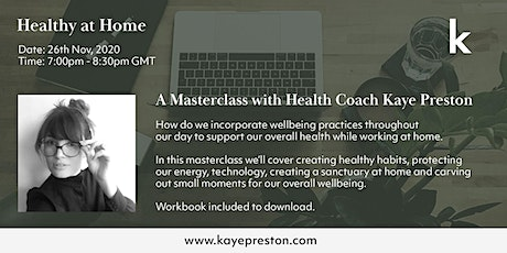 Healthy at Home – A Masterclass with Health Coach Kaye Preston tickets