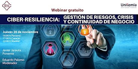 Webinar: Ciber-Resiliencia: Riesgos, Crisis y Continuidad de Negocio entradas