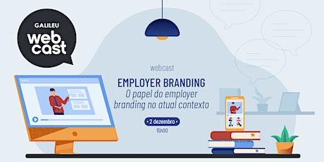 Webcast GALILEU: O papel do Employer Branding no atual contexto bilhetes