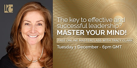 The Key to Effective and Successful Leadership?  MASTER YOUR MIND! tickets