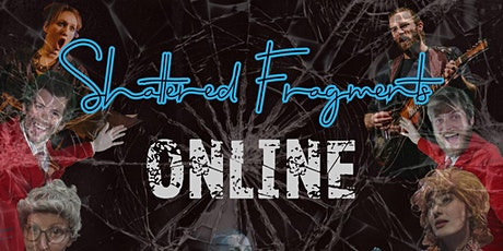 Shattered Fragments Online: LIVE tickets