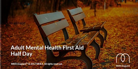 Online Mental Health Awareness - Half Day MHFA England Accredited Course tickets