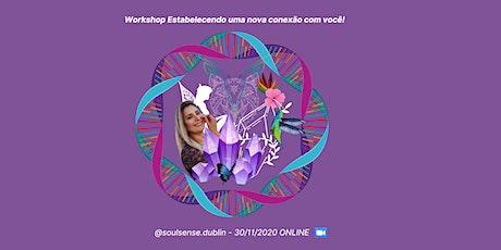 """Workshop """"Estabelecendo uma nova conexão com você"""" ingressos"""