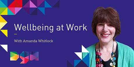 Wellbeing at Work - Webinar  - Dorset Growth Hub & Amanda Whitlock tickets