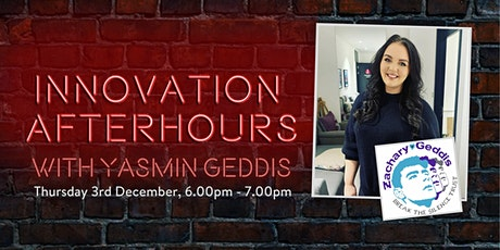 Innovation After Hours with Yasmin Geddis tickets