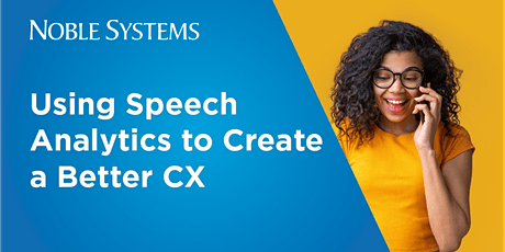 WEBINAR ON-DEMAND: USING SPEECH ANALYTICS TO CREATE A BETTER CX tickets
