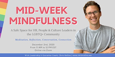 Mid-Week Mindfulness for LGBTQ+ HR, People & Culture Leaders tickets