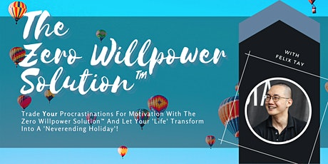 Turn Your Procrastinations Into Endless Motivation [Zero Willpower Method™] tickets