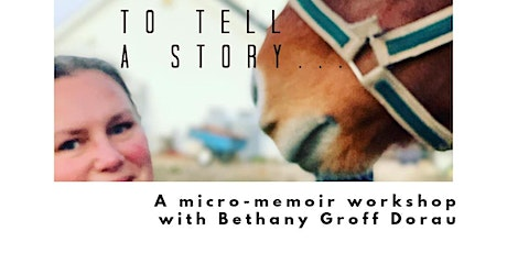 To Tell a Story: The Micro-Memoir with Bethany Groff Dorau tickets