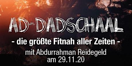 +++ Ad-dadschaal - die größte Fitnah aller Zeiten +++* - *Livestream Tickets
