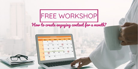 How to create content for a month SOCIAL MEDIA WORKSHOP tickets
